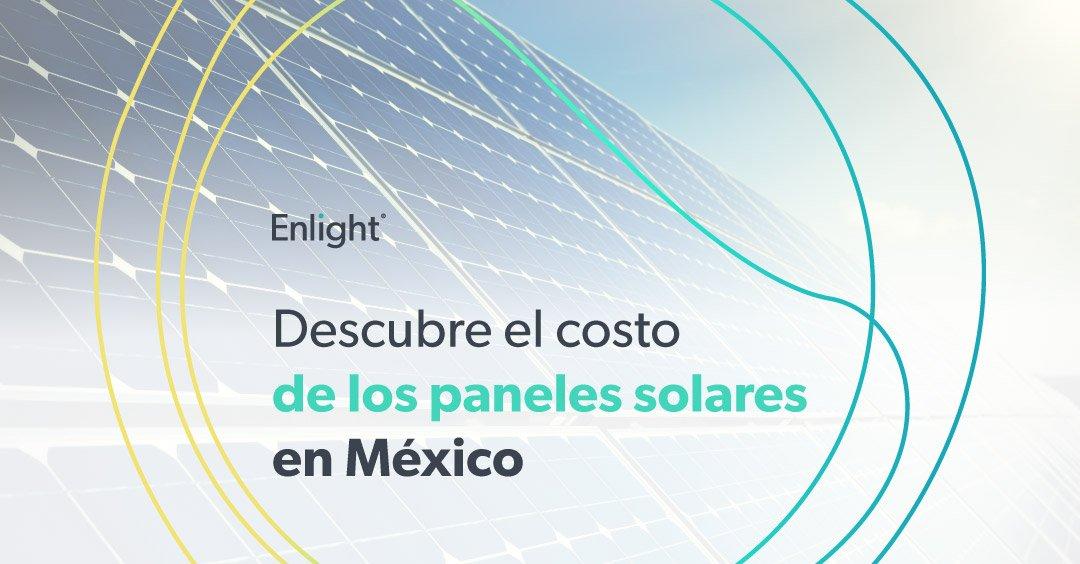 Conoce El Costo De Los Paneles Solares Paneles Solares Mexico